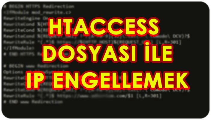 Htaccess Dosyası ile İstenmeyen IP'lerin Engellenmesi