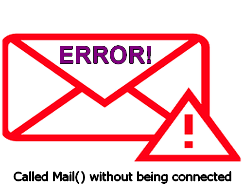 Called Mail() without being connected Hatası ve Çözümü -2021